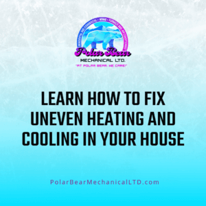 """A graphic where the background is an ombre of blue and white ice, and there's a black title that says """"Learn How To Fix Uneven Heating And Cooling In Your House."""""""